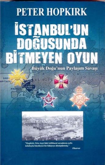 Peter Hopkirk İstanbul'un Doğusunda Bitmeyen Oyun Pdf E-kitap indir
