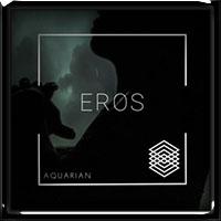 Eros - Aquarian 2019