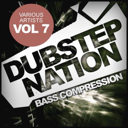 Dubstep Nation, Vol.7 Bass Compression (2019)