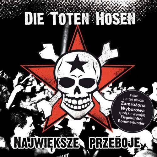 Die Toten Hosen - Najwieksze Przeboje
