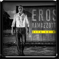 Eros Ramazzotti - Vita Ce Ne 2018