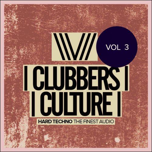 VA - Clubbers Culture Hard Techno The Finest Audio Vol. 3 (2019)