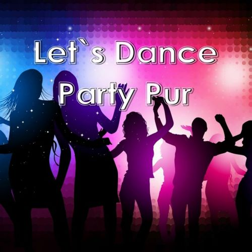 VA - Lets Dance: Party Pur (2019)