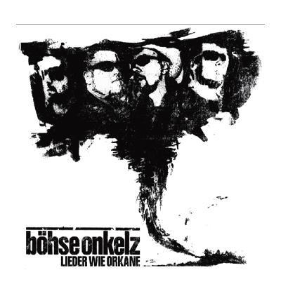 Böhse Onkelz – Lieder wie Orkane