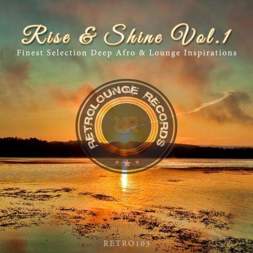 VA - Rise & Shine Vol. 1 (Finest Selection Deep Afro & Lounge Inspirations) (2019)
