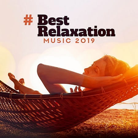 Best Relaxation Music 2019 (2019)