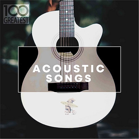 100 Greatest Acoustic Songs (2019)