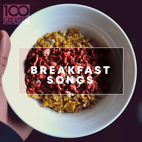 VA - 100 Greatest Breakfast Songs (2019)