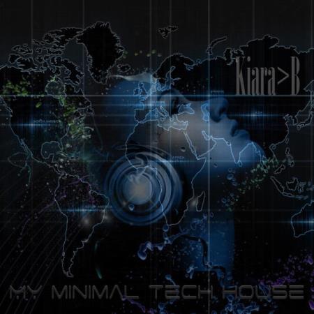 Kiara B - My Minimal Tech House (2019)