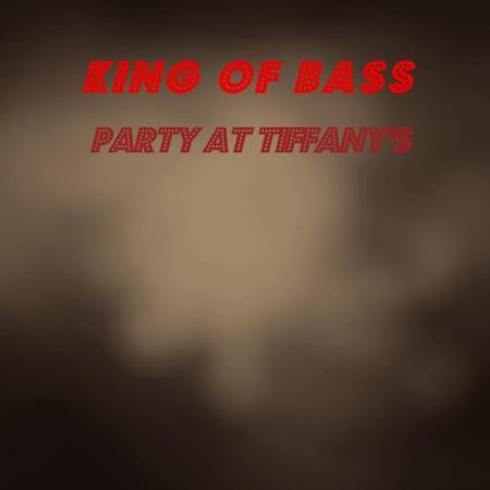 King Of Bass - Party At Tiffany's (2019)