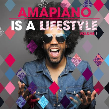 AmaPiano Is A LifeStyle Vol. 1 (2019)