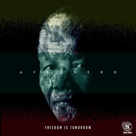 AfroNerd - Freedom Is Tomorrow (2019)