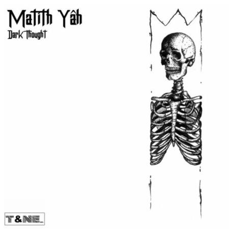 Matith Yah - Dark Thought (2019)
