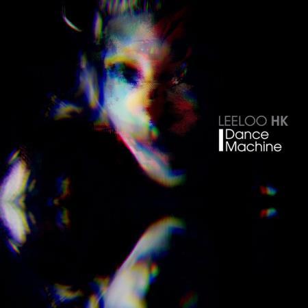 Leeloo Hk - I Dance Machine (2019)