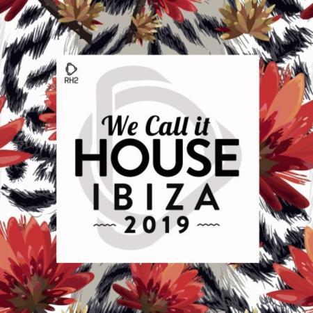 We Call It House: Ibiza 2019 (2019)