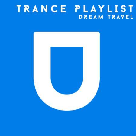 Dream Travel - Trance Playlist (2019)